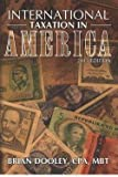 img - for International Taxation in America, 2013 Edition (Paperback)--by Brian Dooley Cpa [2012 Edition] book / textbook / text book