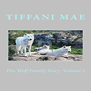 The Wolf Family Story, Book 1 Audiobook