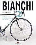 Bianchi: Die Geschichte der großen italienischen Fahrradmarke