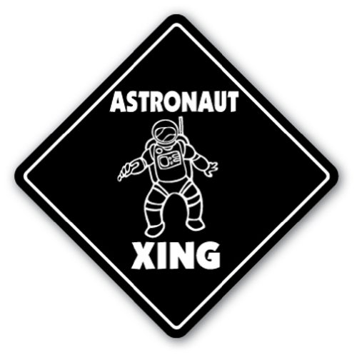 Astronaut Crossing Sign Xing Gift Novelty Space Mars Nasa Astronomy