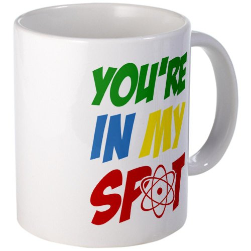 Cafepress You'Re In My Spot. Mug - Standard