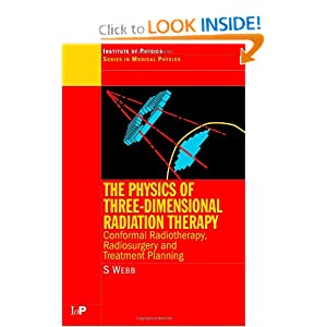 The Physics of Three Dimensional Radiation Therapy:Conformal Radiotherapy, Radiosurgery and Treatment Planning
