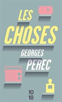 Les choses : Une histoire des ann�es soixante par Perec