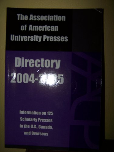 The Association of American University Presses Directory, 2004-2005