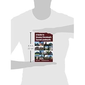 A Guide to Greater Cleveland's Sacred Landmarks (Sacred Landmarks (Kent State))