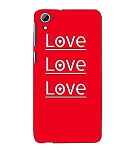 Love Love Quotes 3D Hard Polycarbonate Designer Back Case Cover for HTC Desire 826::HTC Desire 826 Dual Sim::HTC Desire 826 DS (GSM + CDMA)