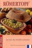 Roemertopf le tour du monde culinaire.
