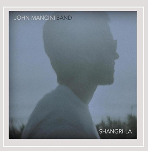 John Mancini Band - Shangri-La