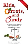 Kids, Carrots, and Candy (English Edition)