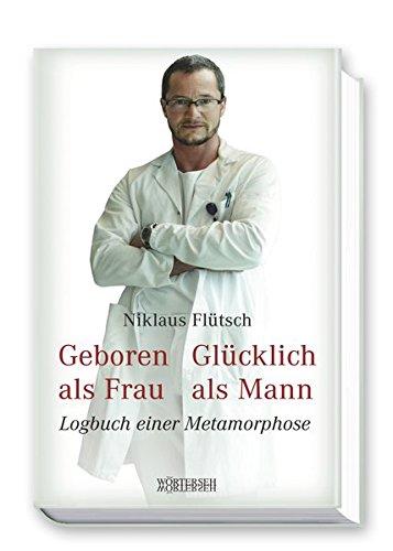 Buchcover: Geboren als Frau - Glücklich als Mann: Logbuch einer Metamorphose