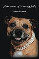 Adventures of Mustang Sally: A Memoir as told to Don Rashke