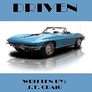 Driven | [J. T. Craig]