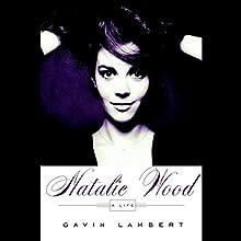 Natalie Wood: A Life (       UNABRIDGED) by Gavin Lambert Narrated by Robert Blumenfeld