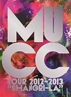 "MUCC Tour 2012-2013""Shangri-La"