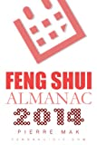 2014 Feng Shui Almanac - Chinese Astrology Calendar for Year of Horse (Yearly Feng Shui Guide)
