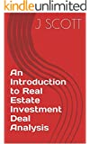 An Introduction to Real Estate Investment Deal Analysis