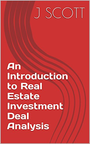 an-introduction-to-real-estate-investment-deal-analysis-english-edition