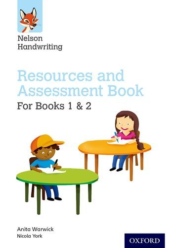Nelson Handwriting: Year 1-2/Primary 2-3: Resources and Assessment Book for Books 1 and 2: Year 1-2/Primary 2-3