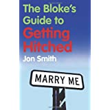 The Bloke's Guide to Getting Hitchedby Jon Smith