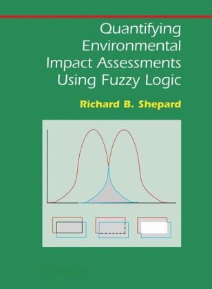Quantifying Environmental Impact Assessments Using Fuzzy Logic (Springer Series on Environmental Management)