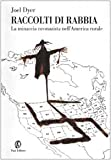 img - for Raccolti di rabbia. La minaccia neonazista nell'America rurale book / textbook / text book