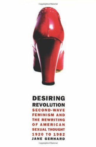 Desiring Revolution: Second-wave Feminism and the...