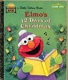 Elmo's 12 Days of Christmas (Sesame Street Ser.) (0307987876) by Sarah Albee