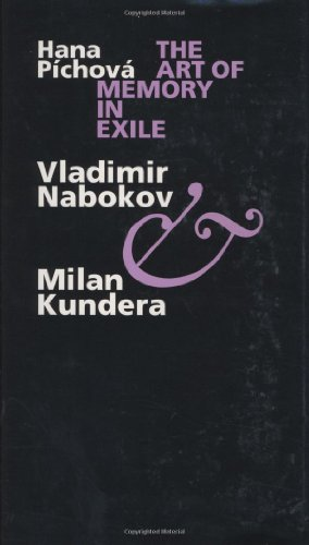 Amazon.com: The Art of Memory in Exile: Vladimir Nabokov & Milan Kundera (9780809323968): Associate Professor Hana Pichova PhD: Books