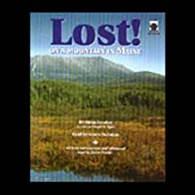Lost! On a Mountain in Maine (       UNABRIDGED) by Donn Fendler, Joseph B. Egan Narrated by Amon Purinton