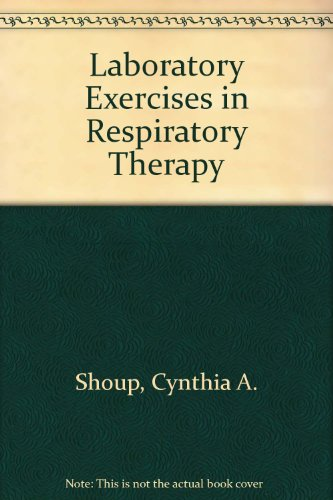 Laboratory Exercises in Respiratory Therapy