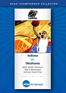 2002 NCAA(r) Division I  Men's Basketball National Semi-Final - Indiana vs. Oklahoma