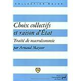 Choix collectifs et raison d'Etat : Trait� de macro�conomiepar Arnaud Mayeur