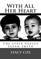 With All Her Heart: The State versus Susan Smith