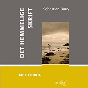 Det hemmelige skrift [The Secret Scripture] | [Sebatian Barry]