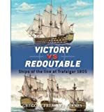 [(Victory Vs Redoutable: Ships of the Line at Trafalgar, 1805)] [ By (author) Gregory Fremont-Barnes ] [May, 2008]