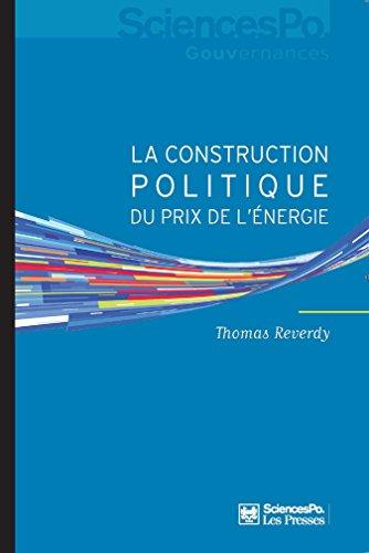 La construction politique du prix de l'énergie: Sociologie d'une réforme libérale