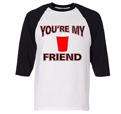 You're My Friend Solo Cup Raglan Baseball T-Shirt