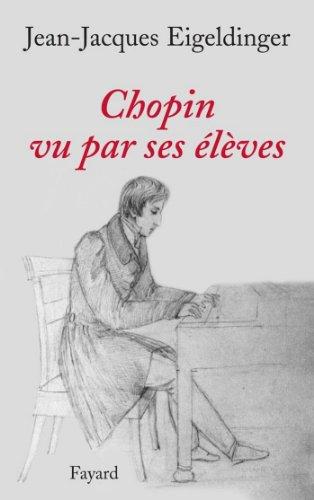 Chopin vu par ses élèves (Musique)
