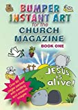 Bumper Instant Art for the Church Magazine: Bk.1