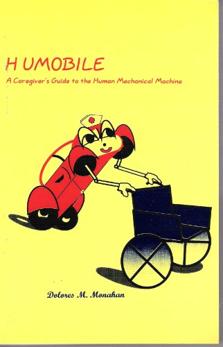 humobile-a-caregivers-guide-to-the-human-mechanical-machine-english-edition
