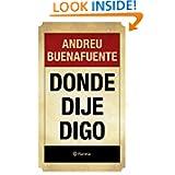 Donde dije digo (Spanish Edition)