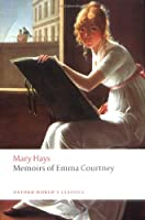 Memoirs of Emma Courtney (Oxford World's Classics)