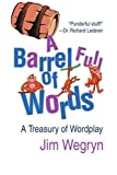 img - for A Barrel Full of Words: A Treasury of Wordplay book / textbook / text book