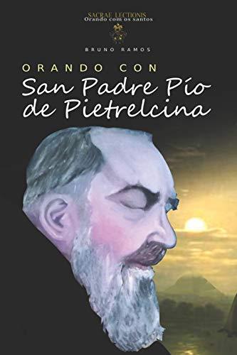 Orando con San Padre Pio de Pietrelcina oraciones y novena (Orando con los santos)  [Ramos, Bruno Resende] (Tapa Blanda)