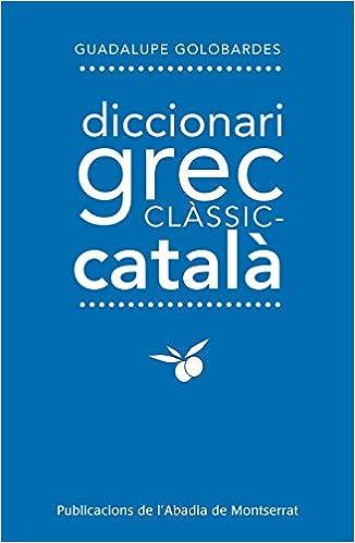 Diccionari Grec Clàssic-Català de Guadalupe Galobardes