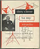 img - for They Came to My Studio: Famous People of Our Time book / textbook / text book