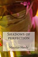 Shadows of perfection
