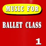 Music for Ballet Class, Vol. 1