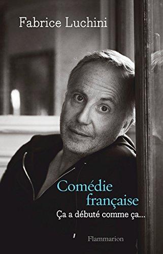 Comédie française: Ça a débuté comme ça...