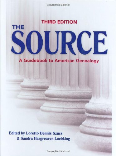 The Source: A Guidebook Of American Genealogy (Third Edition)